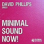 David Phillips Minimal Sound Now!