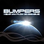 Bumpers Hear My Flow (Original French Mix Edit)
