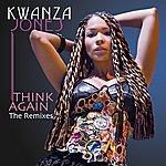 Kwanza Jones Think Again - The Remixes