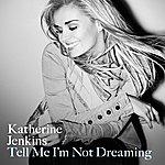 Katherine Jenkins Tell Me I'm Not Dreaming