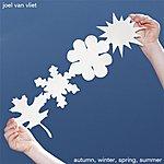 Joel Van Vliet Autumn, Winter, Spring, Summer