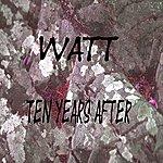 Ten Years After Watt