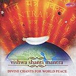 Ashit Desai Vishwa Shanti Mantra