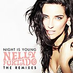 Nelly Furtado Night Is Young (Uk Remixes Version)