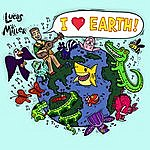 """Lucas Miller I Love Earth: The Absolute Best Of The """"Singing Zoologist!"""""""