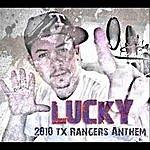 Lucky 2010 Tx. Rangers Anthem