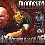 Bloodshot Horrorcrunk Or Die!