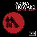 Adina Howard Private Show