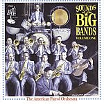 The American Patrol Orchestra Sounds Of The Big Bands - Volume 1