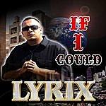 Lyrix If I Could