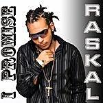 The Raskal I Promise