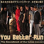 The Soundtrack Of Our Lives You Better Run