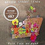 Heaven Street Seven Tick Tock No Fear