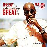 "Montana Trax Montana Trax ""The Boy Somethin Great"" Pt.II"