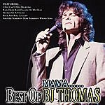 B.J. Thomas Mama… Best Of BJ Thomas