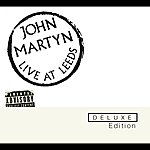 John Martyn Live At Leeds Deluxe Edition (E Album Set)