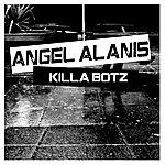 Angel Alanis Killa Botz