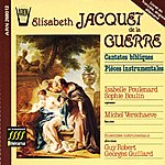 Instrumental Jacquet De La Guerre : Cantates Bibliques Et Pièces Instrumentales