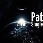 Pat A Lot - Single