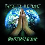 Greg Maroney Prayer For The Planet - Vocal Version (Feat. Mark Stevens) - Single