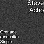 Steve Acho Grenade (Acoustic) - Single