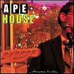 Ape House Minutes To Go