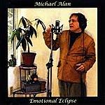 Michael Alan Emotional Eclipse