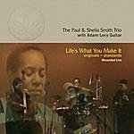 Paul & Sheila Smith Life's What You Make It