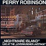 Perry Robinson Nightmare Island (Live At The Leverkusener Jazztage)