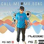 "The Pledge Call Me ""Mr.#B0ng"" - Single"