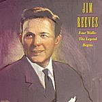 Jim Reeves Four Walls--The Legend Begins
