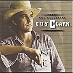 Guy Clark The Essential Guy Clark
