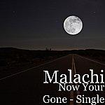 Malachi Now Your Gone - Single