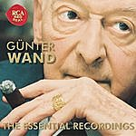 Günter Wand The Essential Recordings