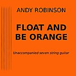 Andy Robinson Float And Be Orange