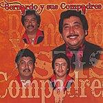 Bernardo Y Sus Compadres Bernardo Y Sus Compadres