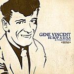 Gene Vincent Be Bop A Lula & Other Favorites (Digitally Remastered)