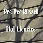 Pee Wee Russell Hot Licorice