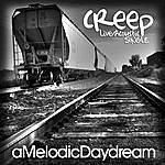 A Melodic Daydream Creep (Live/Acoustic)