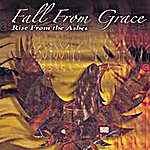 Fall From Grace Rise From The Ashes