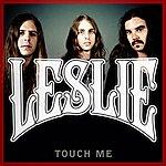 Leslie Touch Me - Single