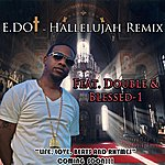 E-Dot Hallelujah Remix (Feat. Double & Blessed-1) - Single