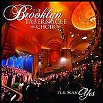 The Brooklyn Tabernacle Choir I'll Say Yes