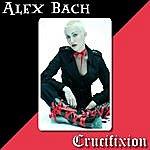 Alex Bach Crucifixion