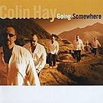 Colin Hay Going Somewhere (Deluxe Edition)