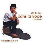 Christopher North De La Sur Sans La Voce (& B-Sides)