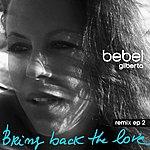 Bebel Gilberto Bring Back The Love Remixes Ep2