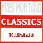Yves Montand Classics - Yves Montand