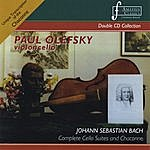Paul Olefsky Complete Cello Solo Suites And Chaconne By Bach