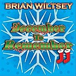 Brian Wiltsey December To Remember